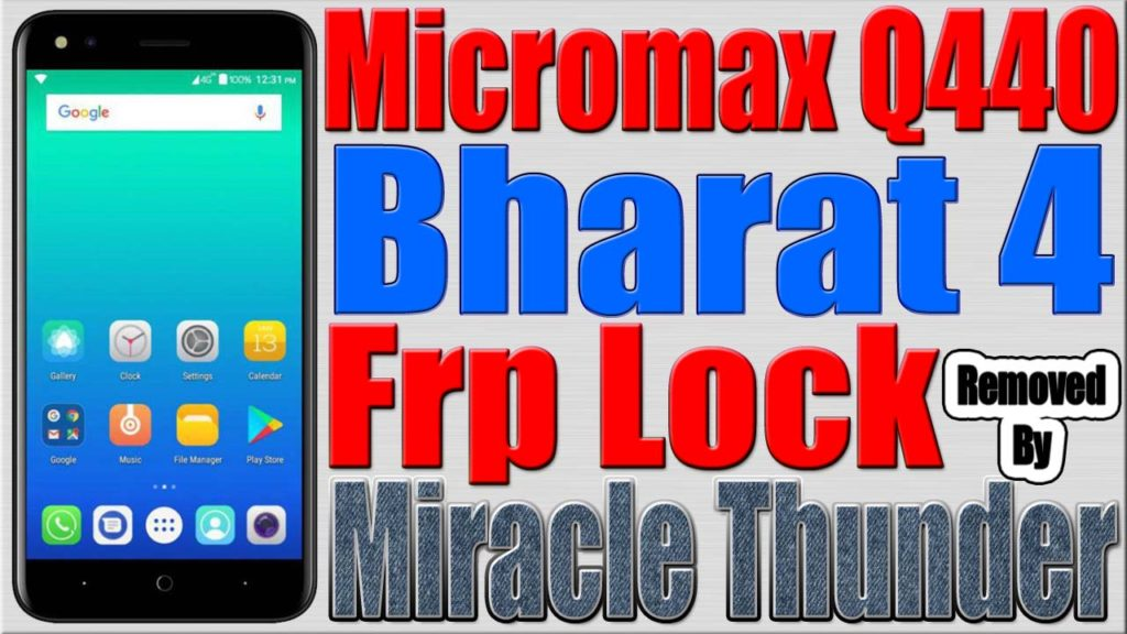Micromax Bharat 4 Q440 Frp Lock Reset By Miracle Thunder
