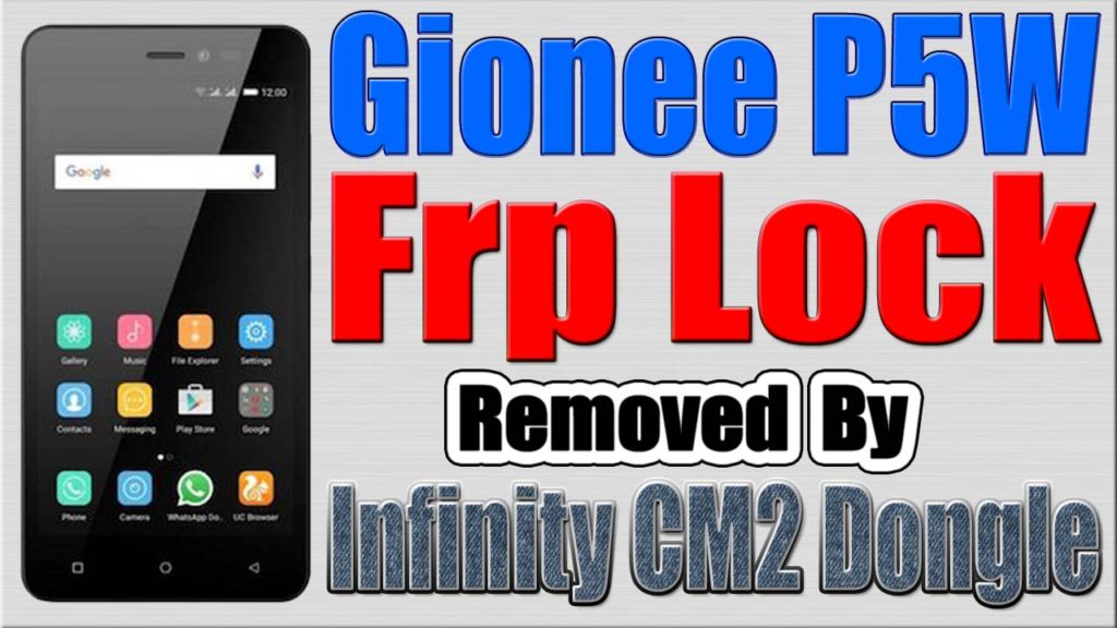 Gionee P5W Frp Reset by Infinity CM2 Dongle